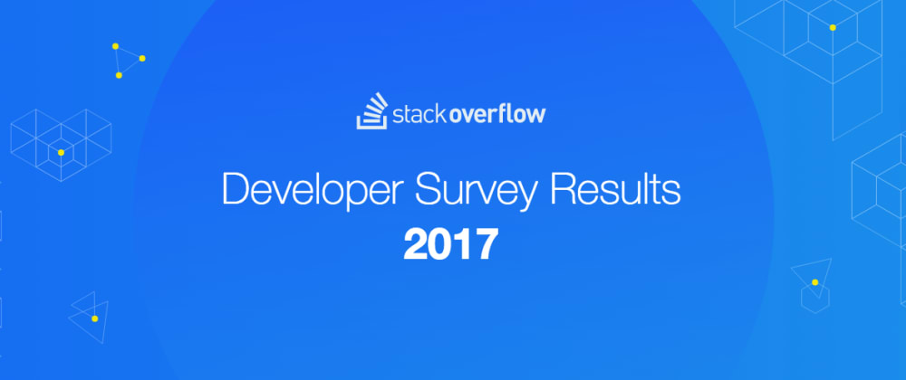Cover image for Diving Into the Results of the 2017 Stack Overflow Developer Survey