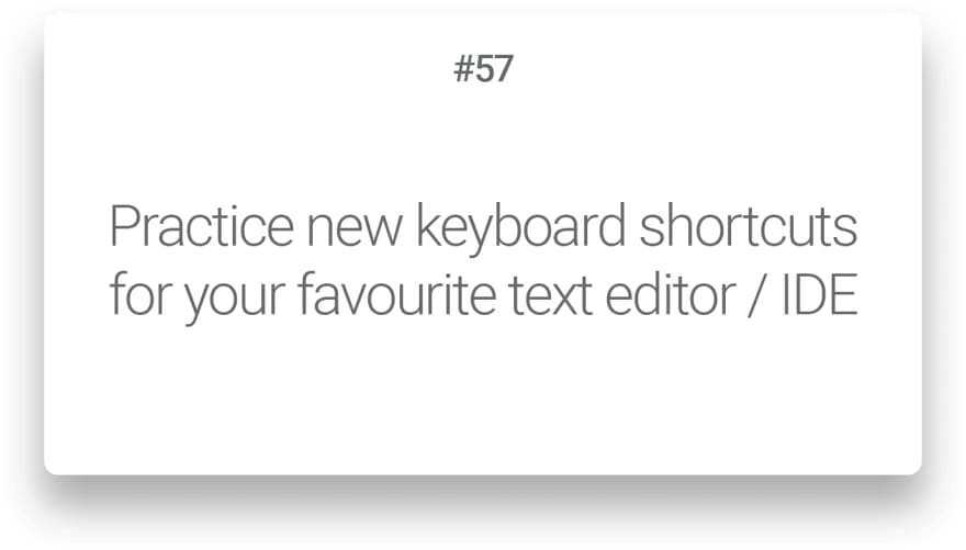 Practice new keyboard shortcuts for your favourite text editor / IDE