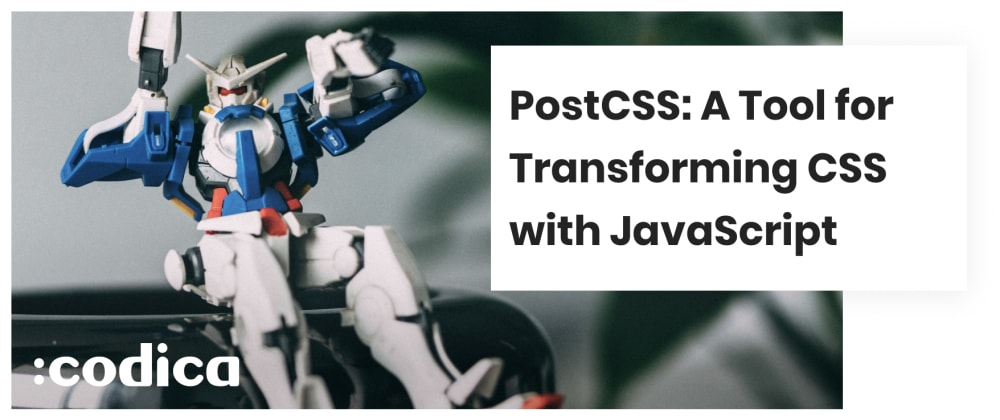 Cover image for PostCSS: A Tool for Transforming CSS with JavaScript
