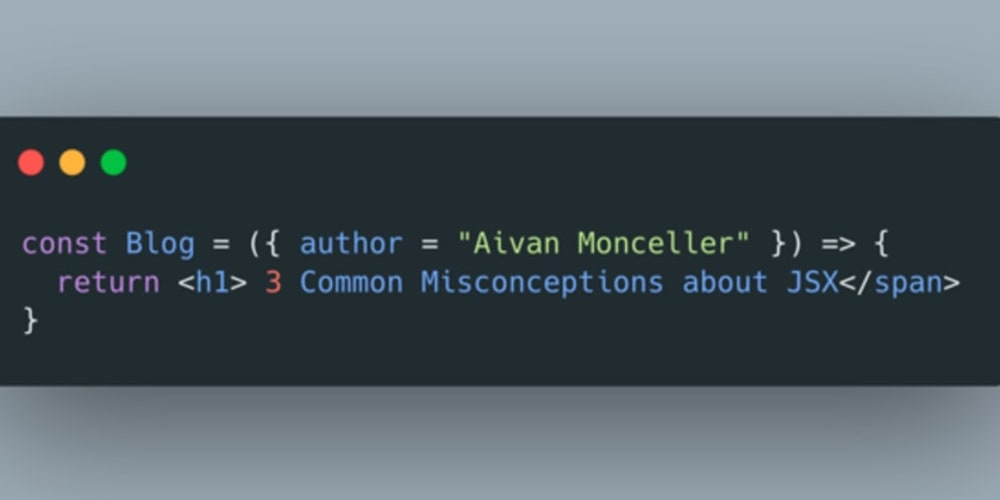 3 Common Misconceptions about JSX