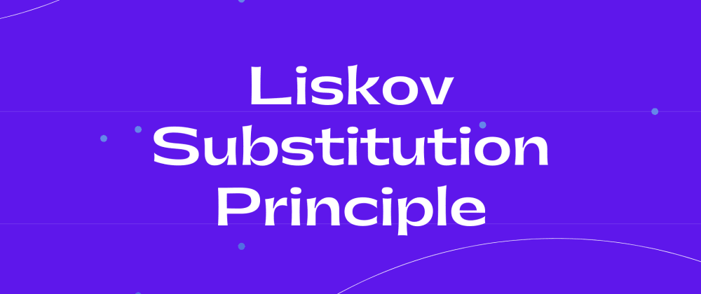 Cover image for Is The Liskov Substitution Principle Really Useful?