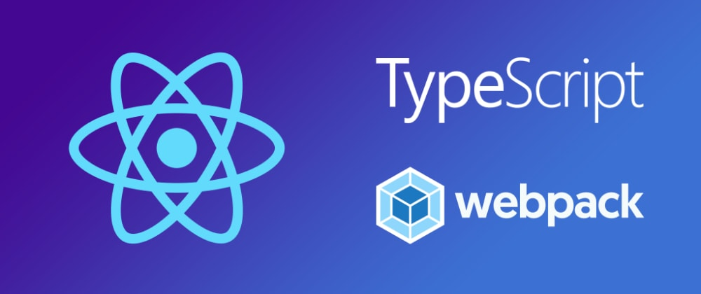 Cover image for React, TypeScript, Webpack Starter