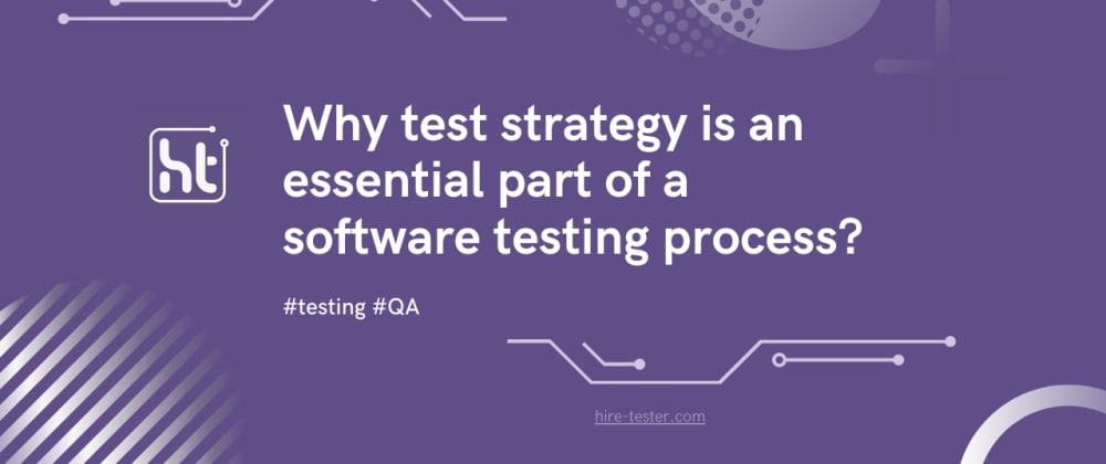 Cover image for What test strategy is an essential part of a software testing process?