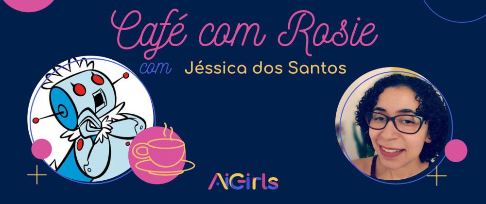 Cover image for Café com Rosie - Jéssica dos Santos