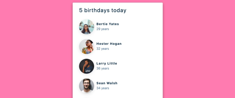 Cover image for Project 80 of 100 - Birthday Reminders Application in React
