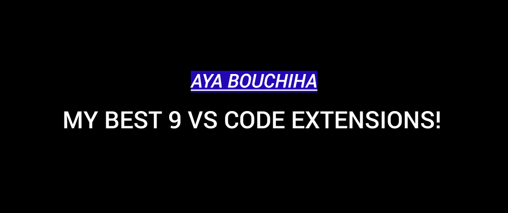 Cover image for My Best 9 VS Code Extensions!