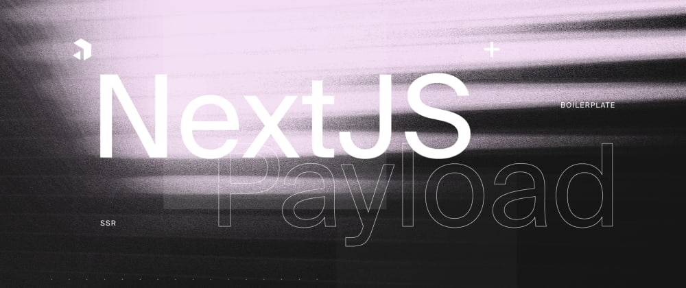 Cover image for NextJS, Payload, and TypeScript in a Single Express Server Boilerplate