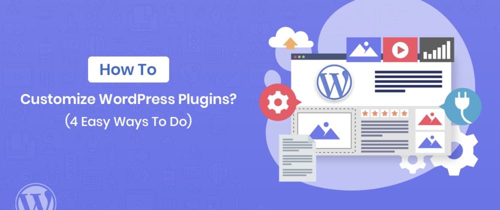 Cover image for How to Customize WordPress Plugins? (4 Easy Ways To Do)