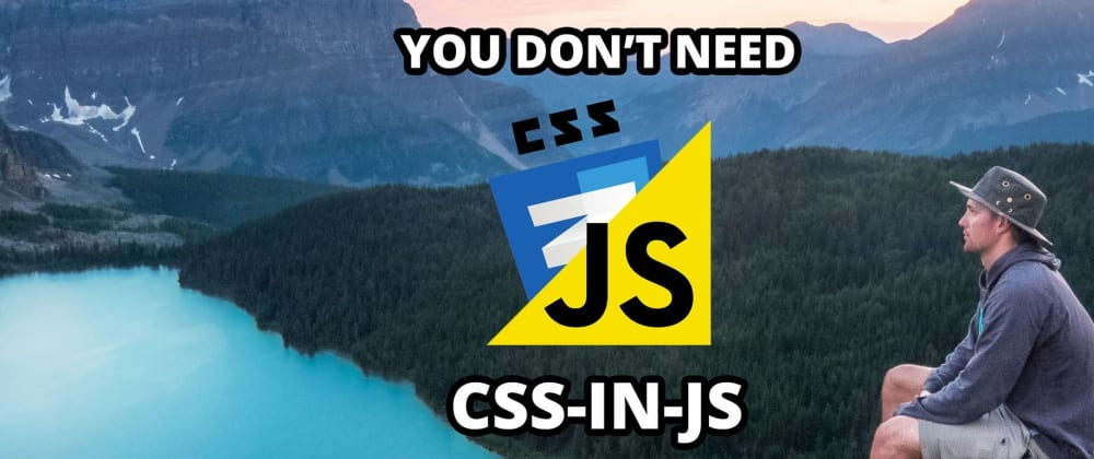 Cover image for You dont need CSS-in-JS #2: What?
