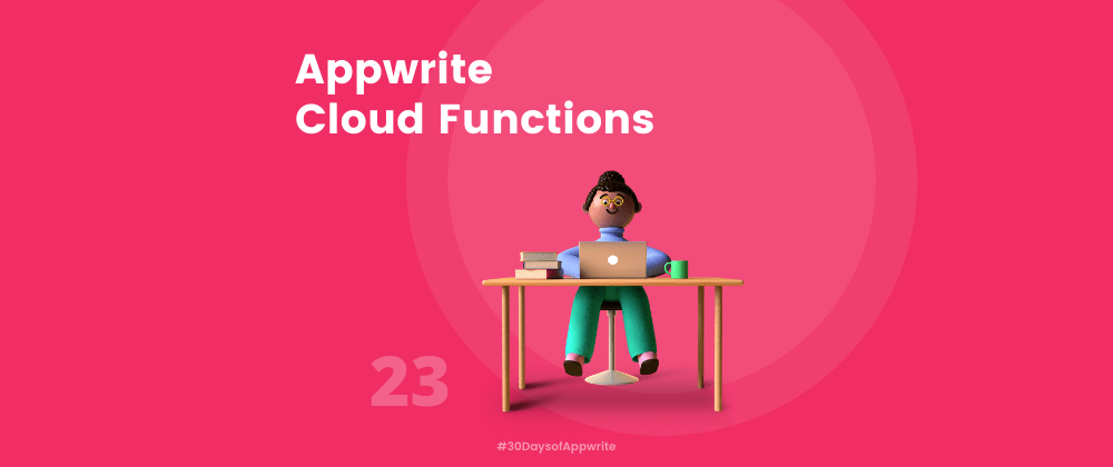 Cover image for #30DaysOfAppwrite : Appwrite Cloud Functions