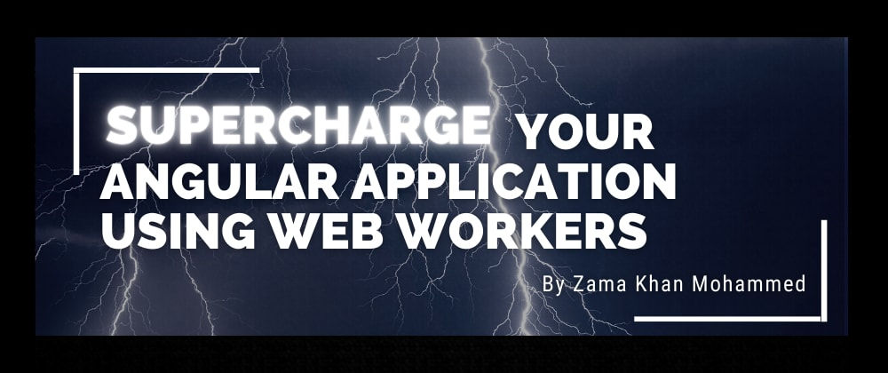 Cover image for Supercharge your Angular application using Web Workers