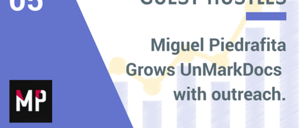Cover image for Growing UnMarkDocs, Miguel Piedrafita's Side Hustle