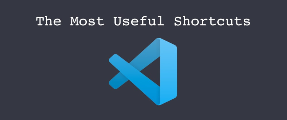 Cover image for VS Code shortcuts that you must know! (Mac and Windows)