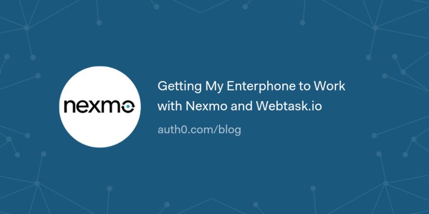Getting My Enterphone to Work with Nexmo and Webtask.io