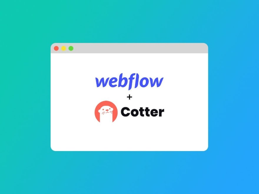 Here's How to Integrate Cotter's Magic Link to Your Webflow Site in Less Than 15 minutes!
