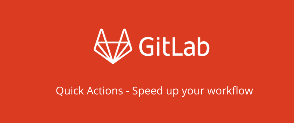 Cover image for Quick Actions in GitLab