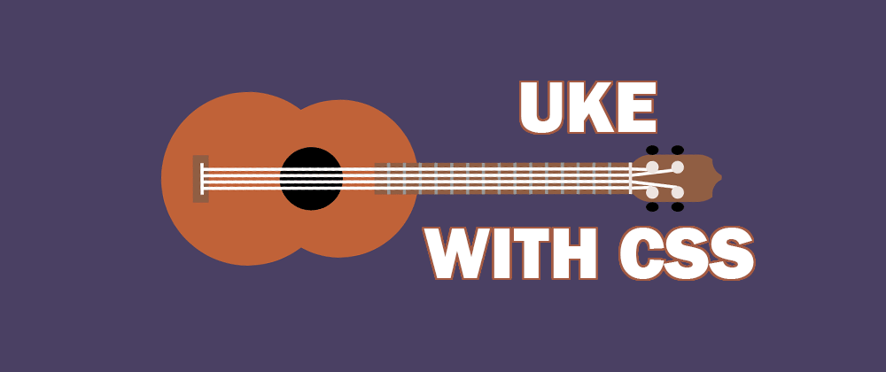 Cover image for Ukulele with CSS 🎨
