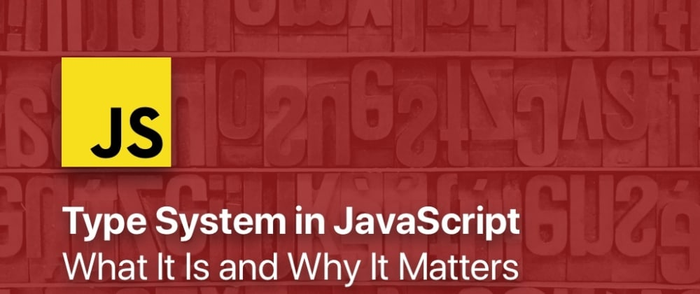 Cover image for Type System for Javascript