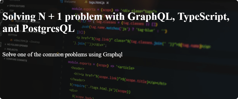 Cover image for Solving N + 1 problem with GraphQL, TypeScript, and PostgresQL