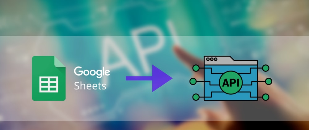 Cover image for How to build API for free using Google Sheets