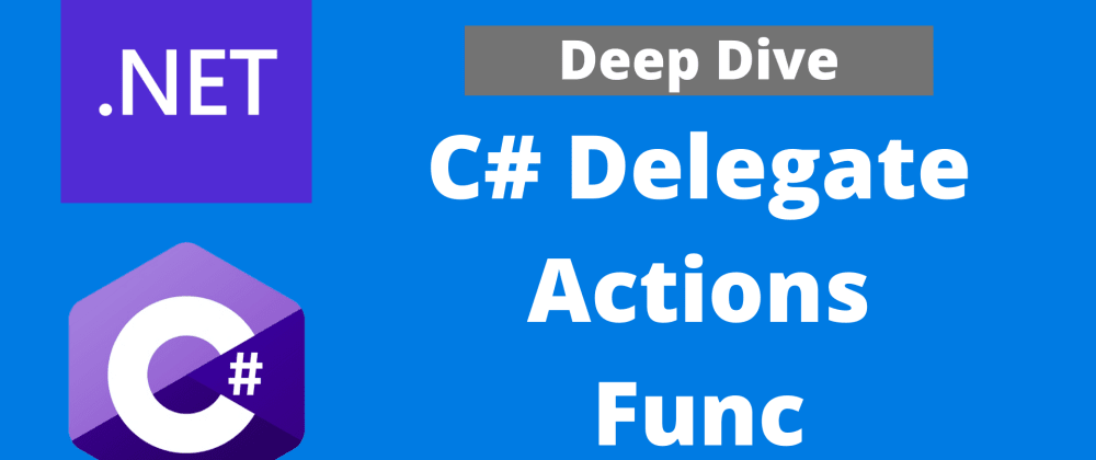 Cover image for C# 9 - Delegate, Action and Func