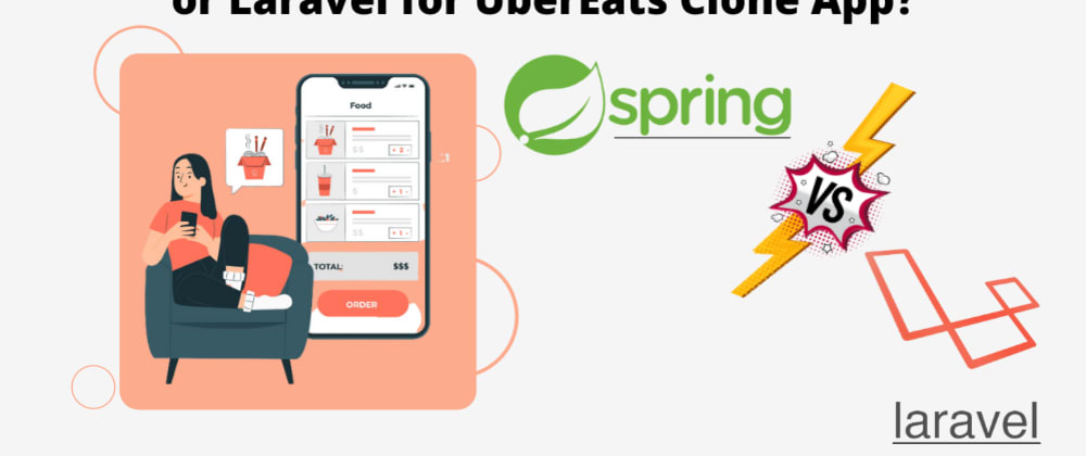 Cover image for Which One is The Best Tech Stack Spring-Boot or Laravel for UberEats Clone App?