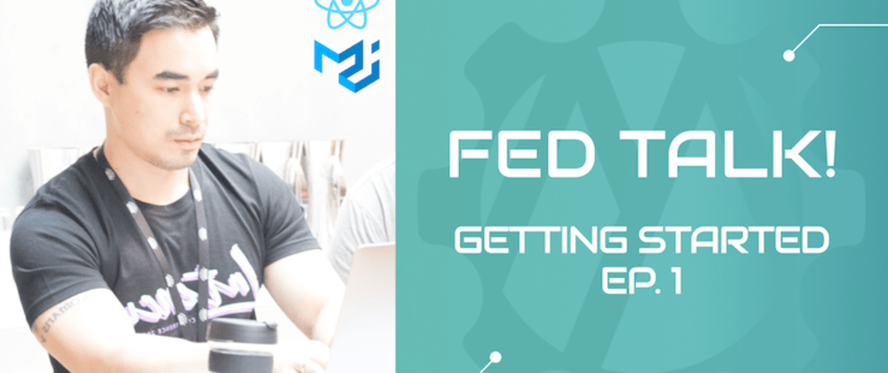 Cover image for FED Talk! Episode 1: Getting Started with React & Material UI