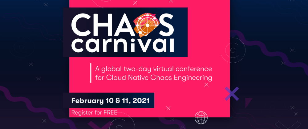 Cover image for Announcing Chaos Carnival: A free virtual conference on Chaos engineering