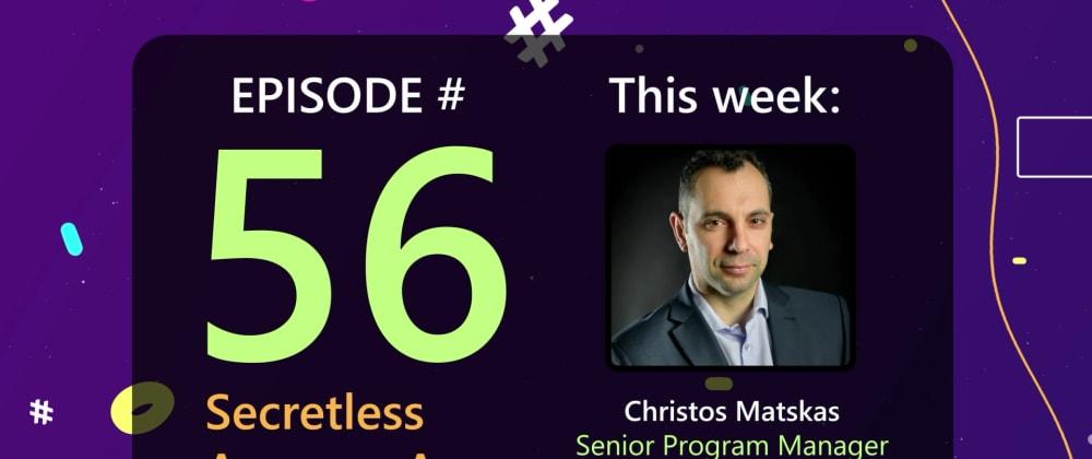 Cover image for AzureFunBytes Reminder - Secretless Applications with @ChristosMatskas - 9/9/2021