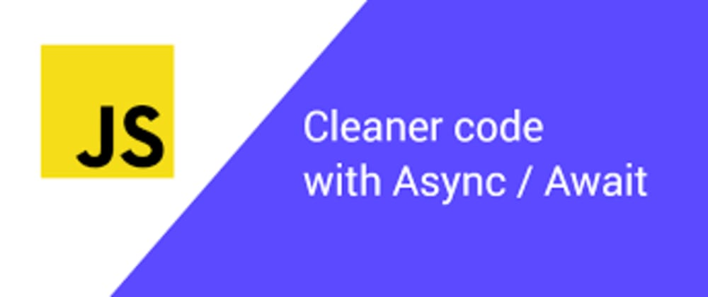 Cover image for From Promise chains to Async/Await