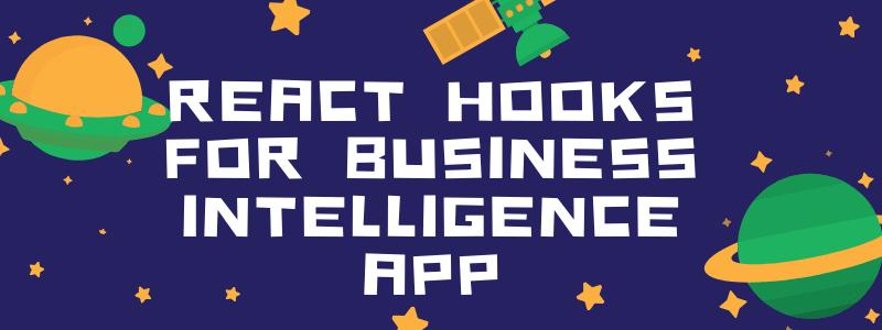 React Hooks Business Intelligence App