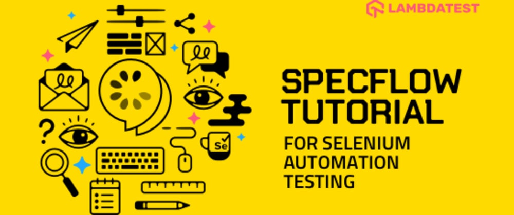 Cover image for SpecFlow Tutorial For Automation Testing With Selenium C#