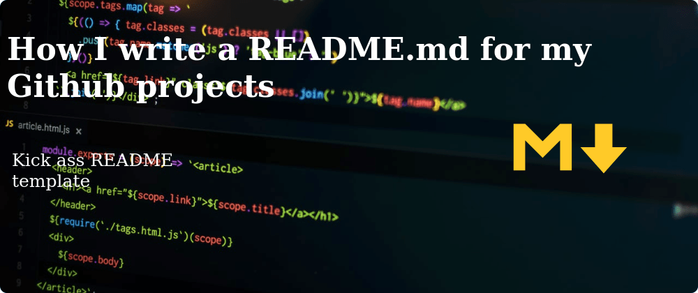 Cover image for How I write a README.md for my Github projects
