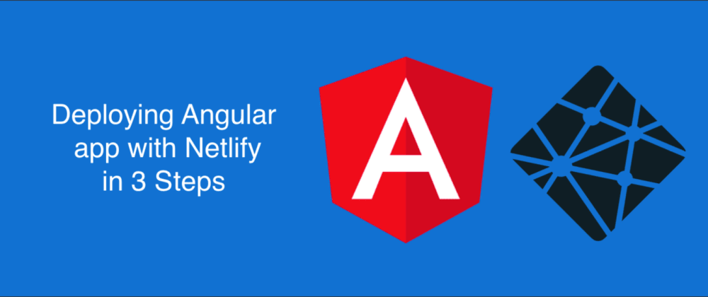 Cover image for Deploying Angular app with Netlify in 3 steps