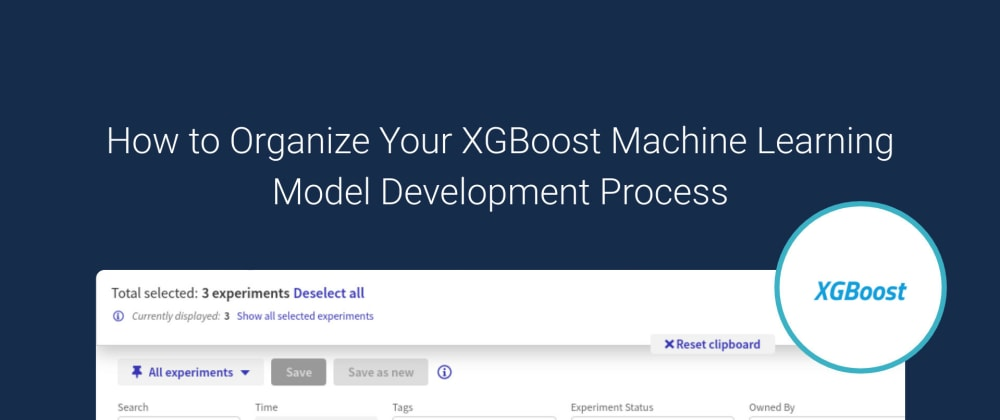 Cover image for How to Organize Your XGBoost Machine Learning (ML) Model Development Process — Best Practices