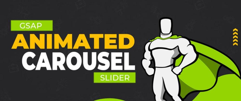 Cover image for GSAP Animated Carousel Slider