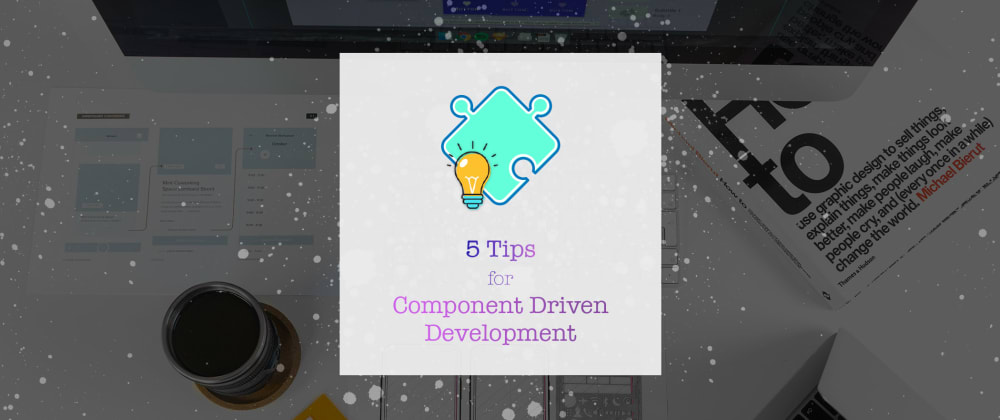 Cover image for 5 Tips for Component Based Development