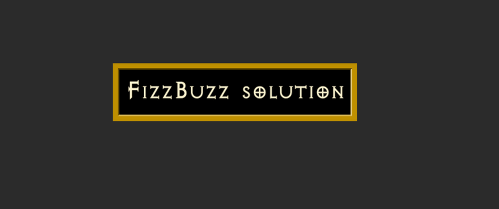 Cover image for Solving the FizzBuzz Interview Question with JavaScript