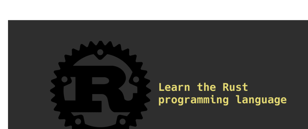 Cover image for How to learn the Rust programming language in 2021 - Best resources and techniques