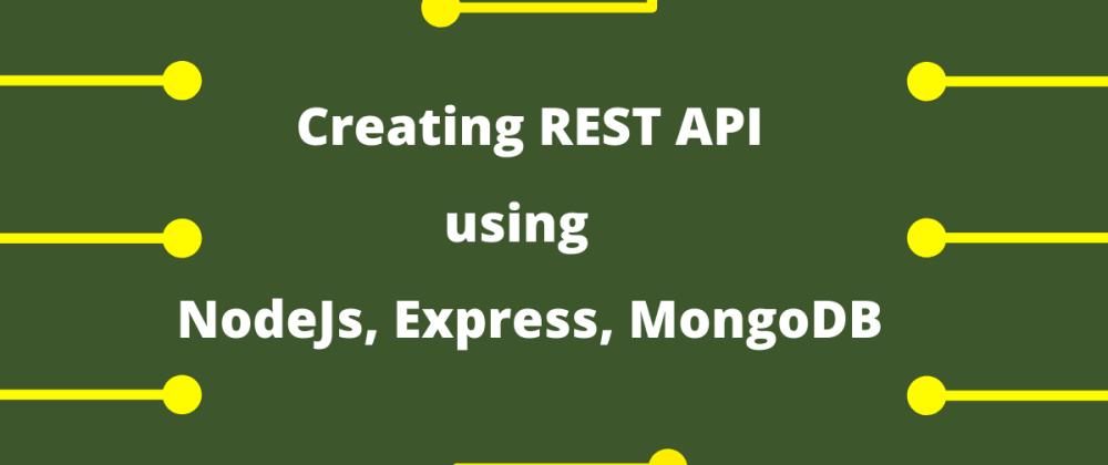Cover image for Designing RESTful API with NodeJs, Express & MongoDB