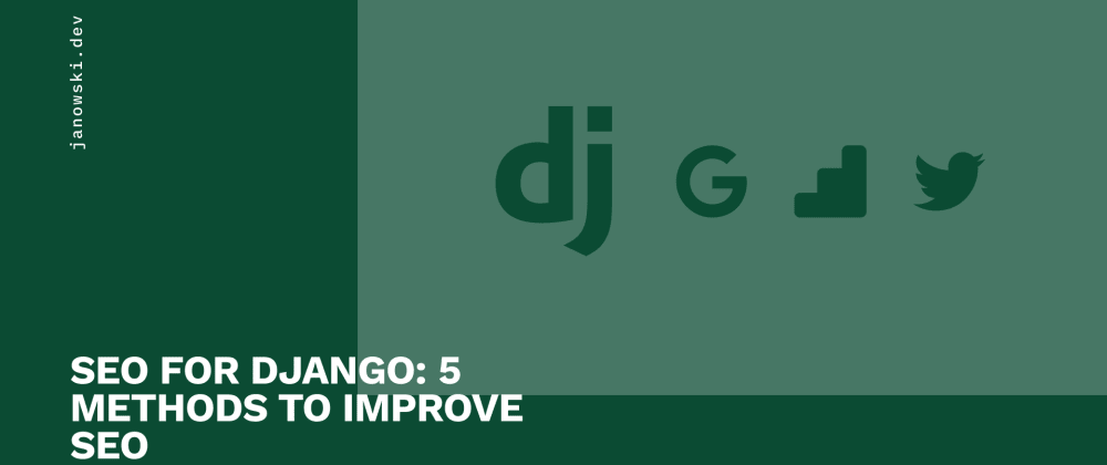 Cover image for SEO For Django: 5 Methods To Improve SEO