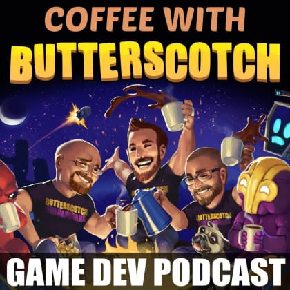 Coffee with Butterscotch: A Gamedev Comedy Podcast