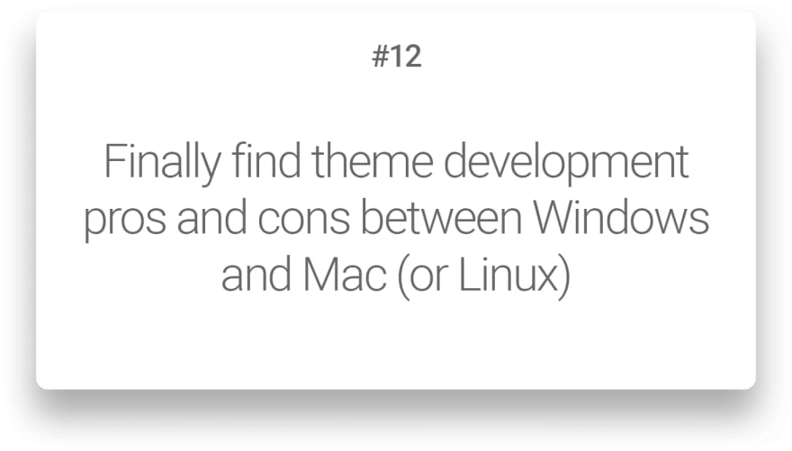 Finally find theme development pros and cons between Windows and Mac or Linux