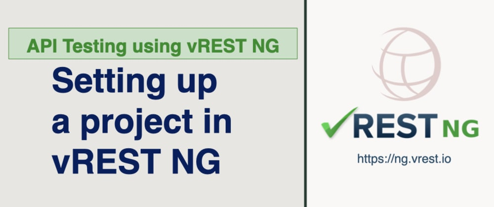 Cover image for API Testing using vREST NG - How to set up a project