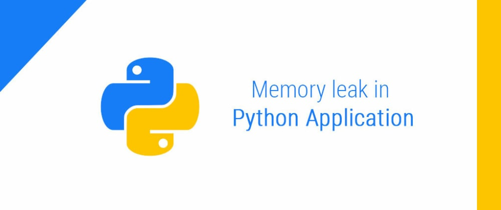 Cover image for Memory Leak in Python Applications