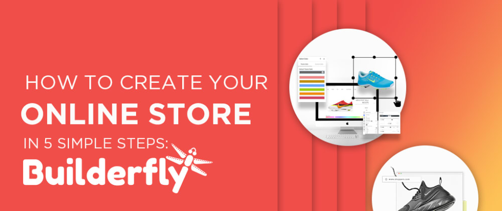 Cover image for How to Create Beautiful E-Commerce Store in 5 Steps with Builderfly?