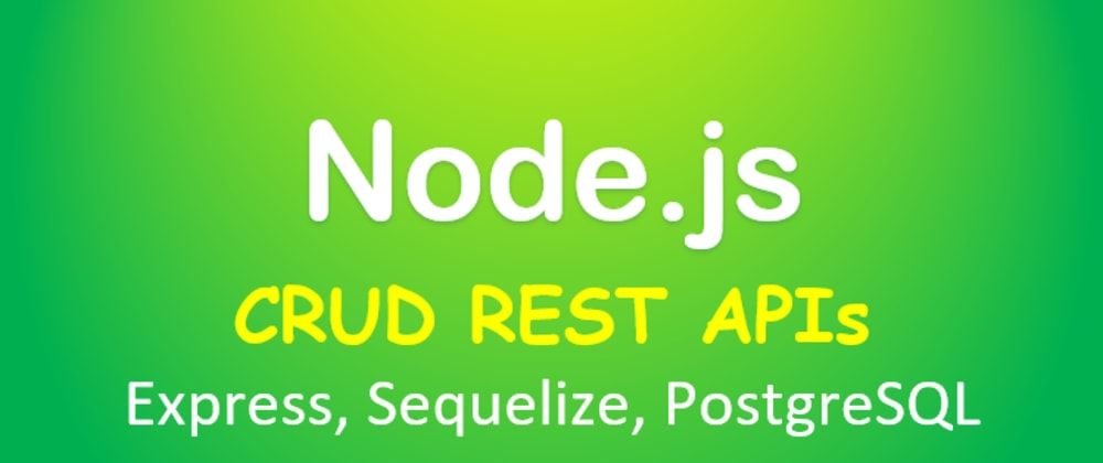 Cover image for Node.js + PostgreSQL: CRUD example
