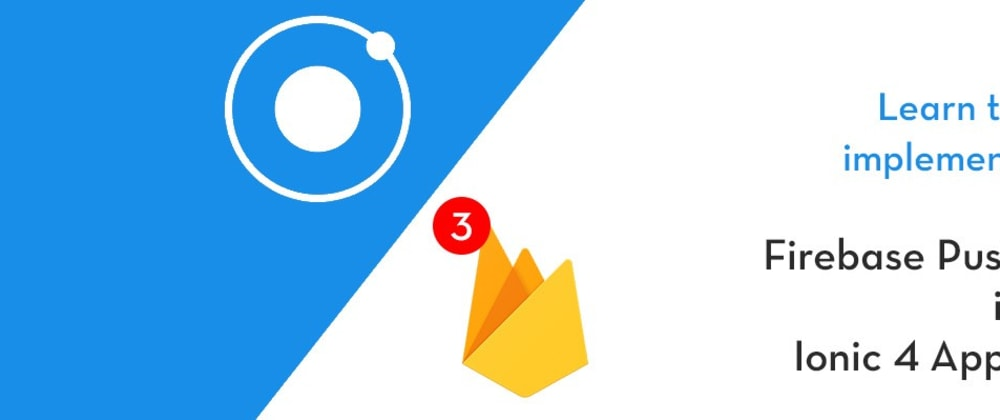 Cover image for Firebase Push notifications in Ionic4