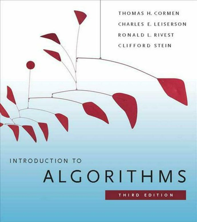 Introduction to Algorithms by Thomas H. Cormen, Charles E. Leiserson, Ronald L. Rivest, and Clifford Stein