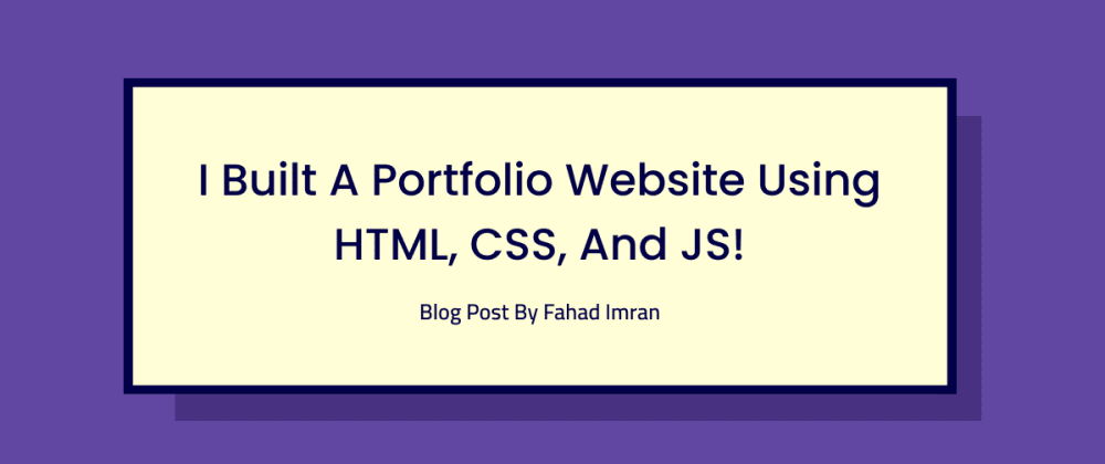 Cover Image for I built my Portfolio Website using nothing but HTML & CSS!